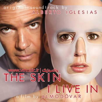 """موسیقی متن کامل فیلم """"پوستی که در آن زندگی می کنم"""" کاری از آلبرتو ایگلسیاس"""