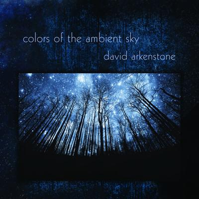 آلبوم موسیقی Colors of the Ambient Sky جلوه ای بدیع از آسمان شب اثری از دیوید آرکنستون