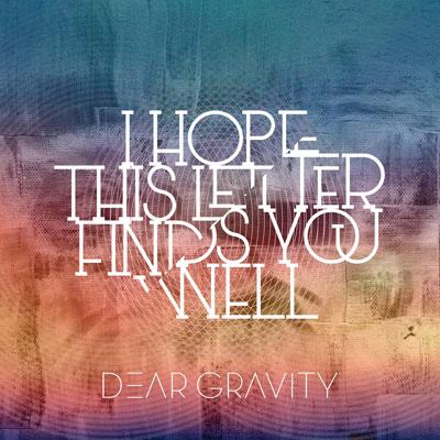 آلبوم I Hope This Letter Finds You Well پست راک امبینت مسحور کننده از Dear Gravity