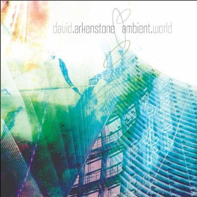 David Arkenstone - Ambient World (2011)