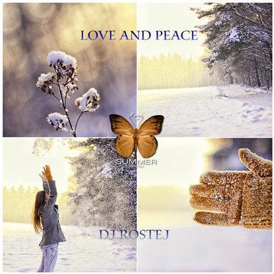 Dj Rostej - Love And Peace (2013)
