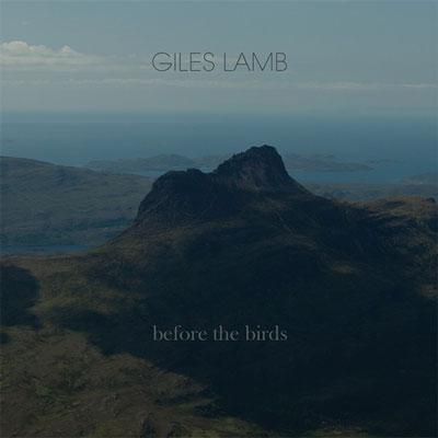 آلبوم Before the Birds پیانو کلاسیکال زهی تامل برانگیز از Giles Lamb
