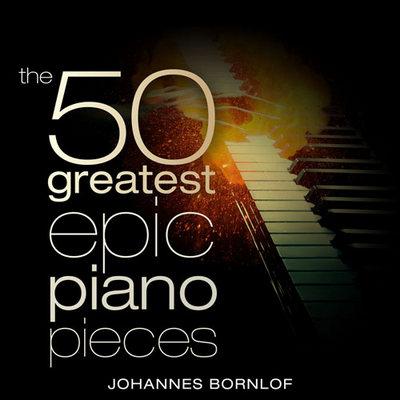 The 50 Greatest Epic Piano Pieces ، برترین قطعه های پیانو با اجرای یوهانس بورنلوف
