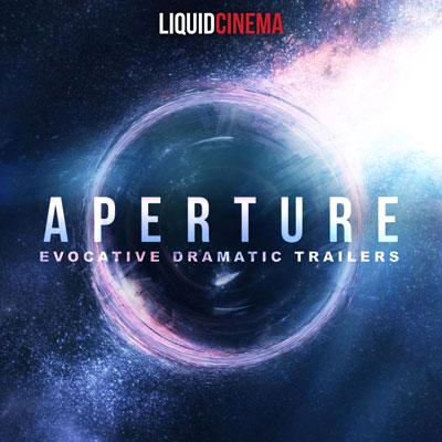 آلبوم موسیقی Aperture تریلرهای حماسی دراماتیک و تخیلی از گروه Liquid Cinema