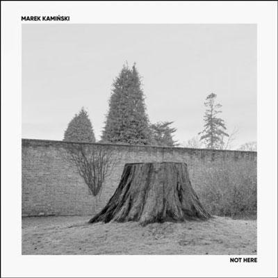 آلبوم Not Here موسیقی نئوکلاسیکال امبینت خیالی از Marek Kamiński