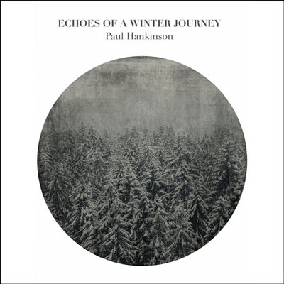آلبوم Hankinson Echoes of a Winter Journey موسیقی پیانو کلاسیکال سرد و زمستانی از Paul Hankinson