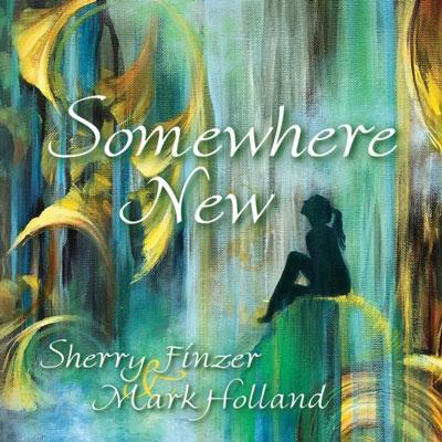 آلبوم Somewhere New فلوت آرامش بخش و تسکین دهنده از Sherry Finzer