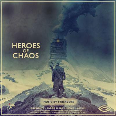 آلبوم Heroes of Chaos موسیقی تریلر قهرمانانه اکشن و حماسی از Tybercore