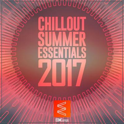 Chillout Summer Essentials 2017 ، چیل اوت های برگزیده از لیبل Edm Comps