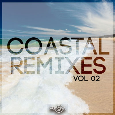 آلبوم Coastal Remixes 02 ، موسیقی الکترونیک پرانرژی و ریتمیک از لیبل Midnight Aurora Records