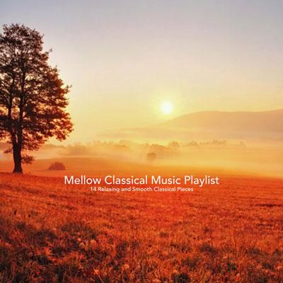 آلبوم Mellow Classical Music Playlist قطعه های آرامش بخش و ملایم کلاسیک