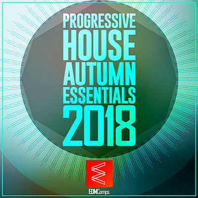 آلبوم Progressive House Autumn Essentials 2018 موسیقی الکترونیک ریتمیک و زیبا از لیبل EDM Comps