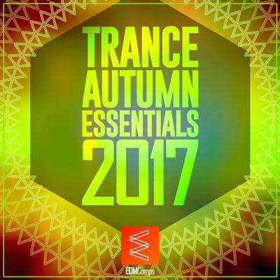 Trance Autumn Essentials 2017 ، موسیقی پرانرژی و ریتمیک از لیبل EDM Comps