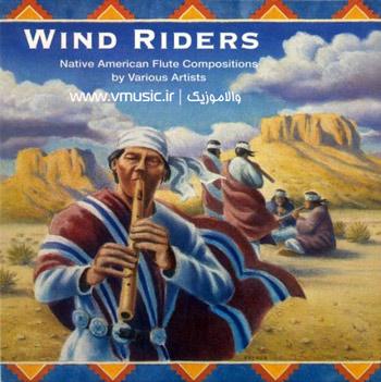 سواران باد – مجموعه ای از بهترین آثار مربوط به فلوت بومیان آمریکا